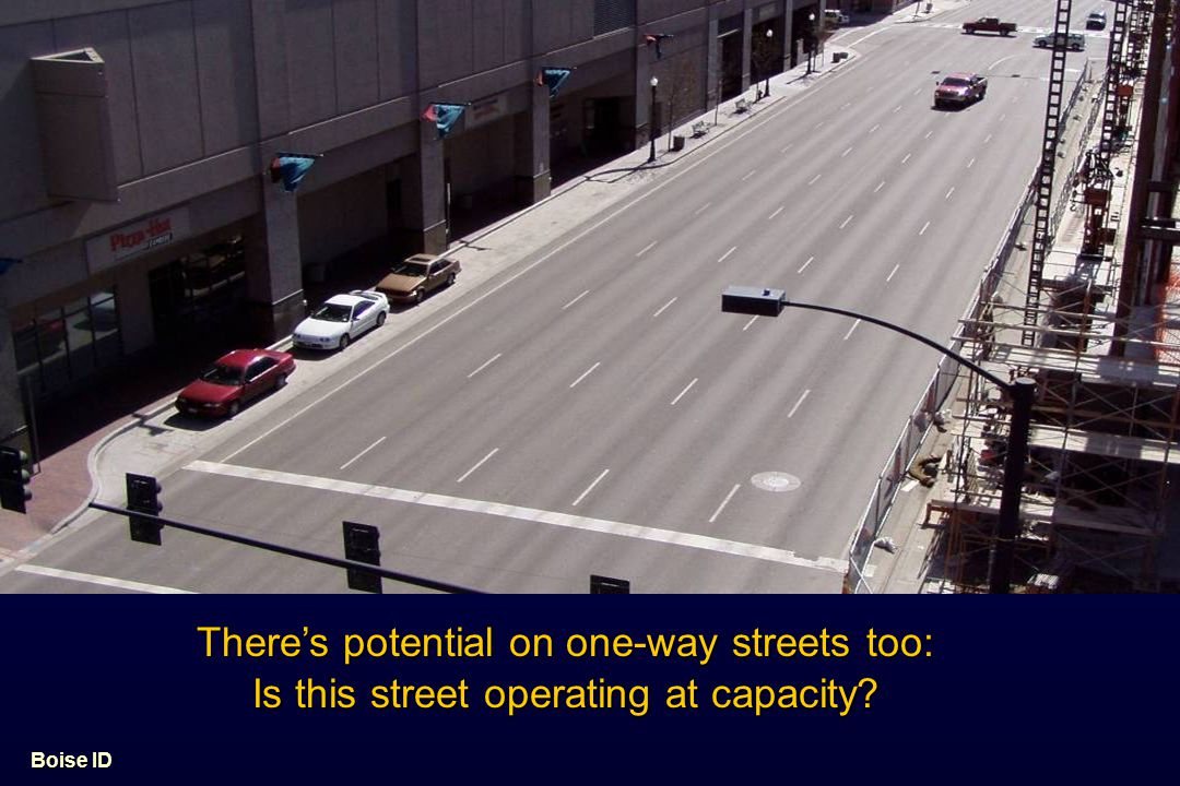 There's potential on one-way streets too:
