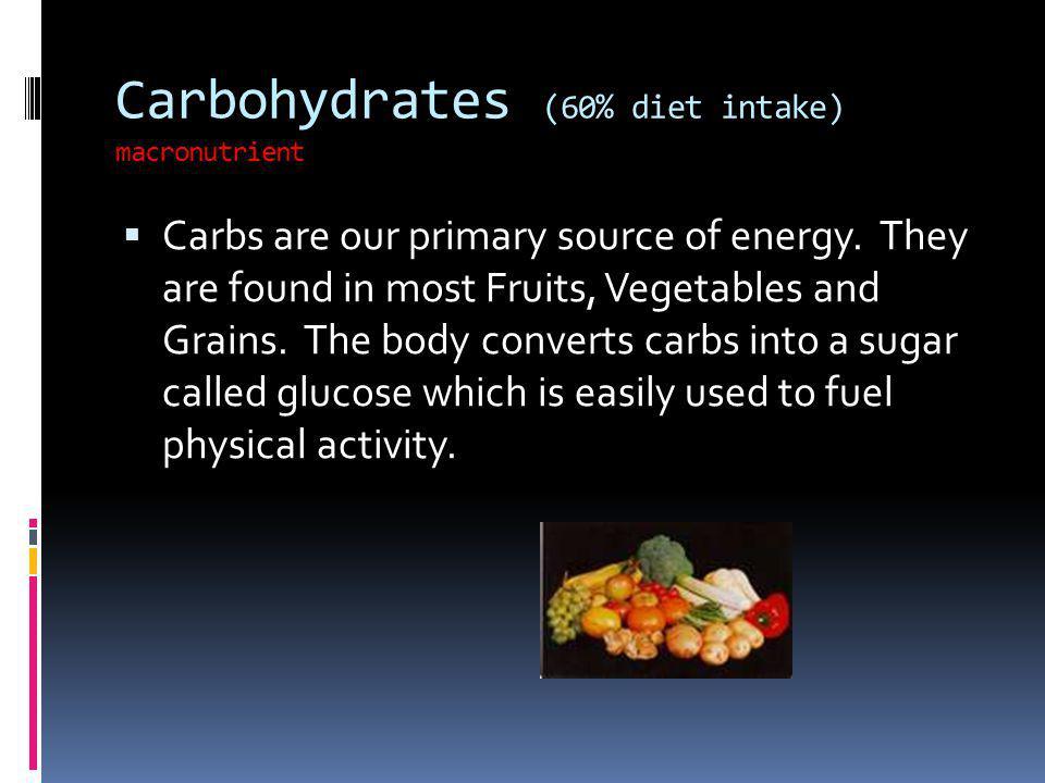 Carbohydrates (60% diet intake) macronutrient