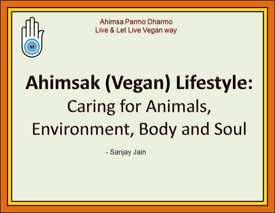 Ahimsak (Vegan) Lifestyle: