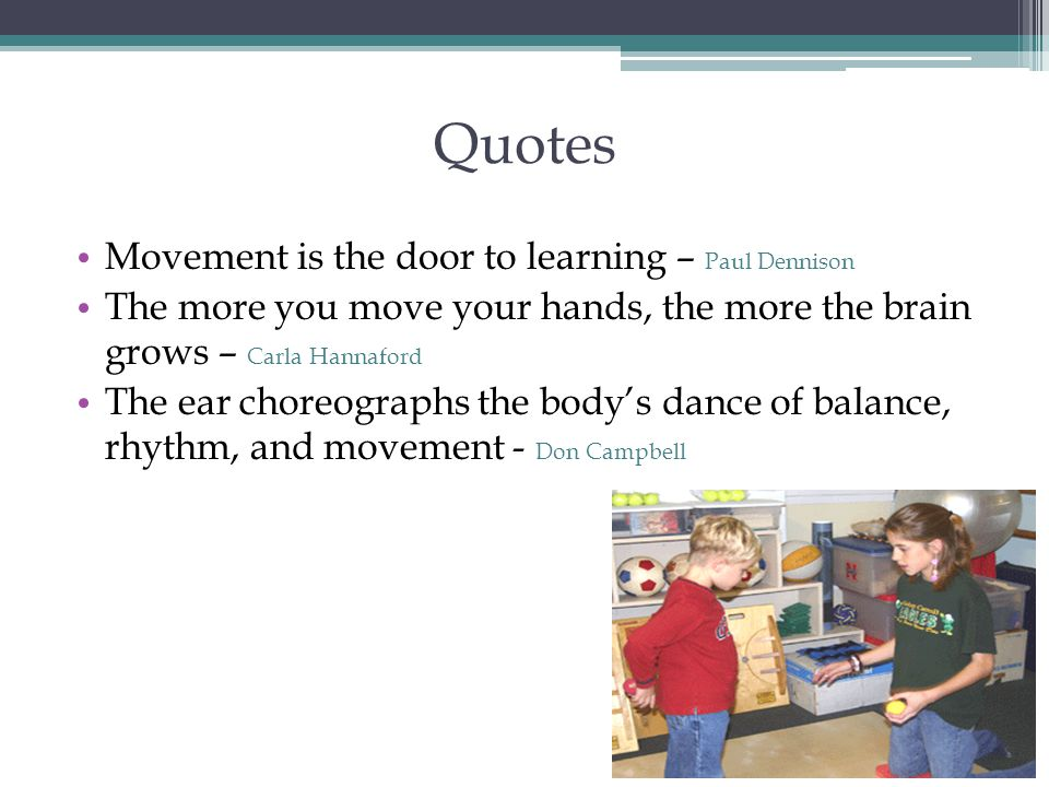 Quotes Movement is the door to learning – Paul Dennison