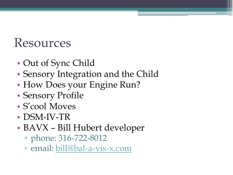 Resources Out of Sync Child Sensory Integration and the Child