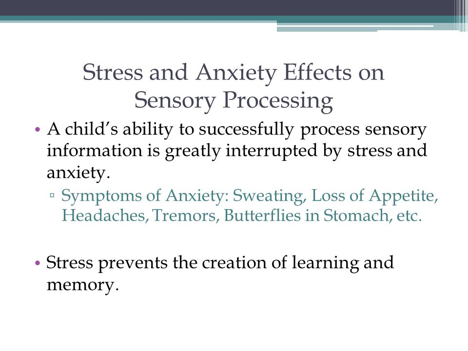 Stress and Anxiety Effects on Sensory Processing