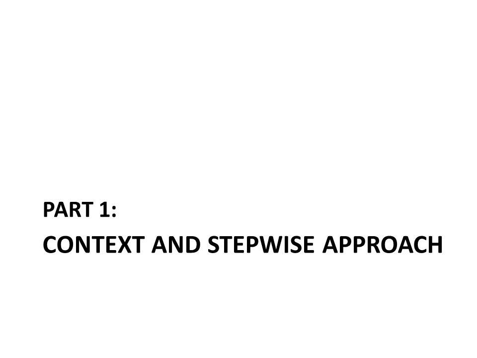 CONTEXT AND STEPWISE APPROACH