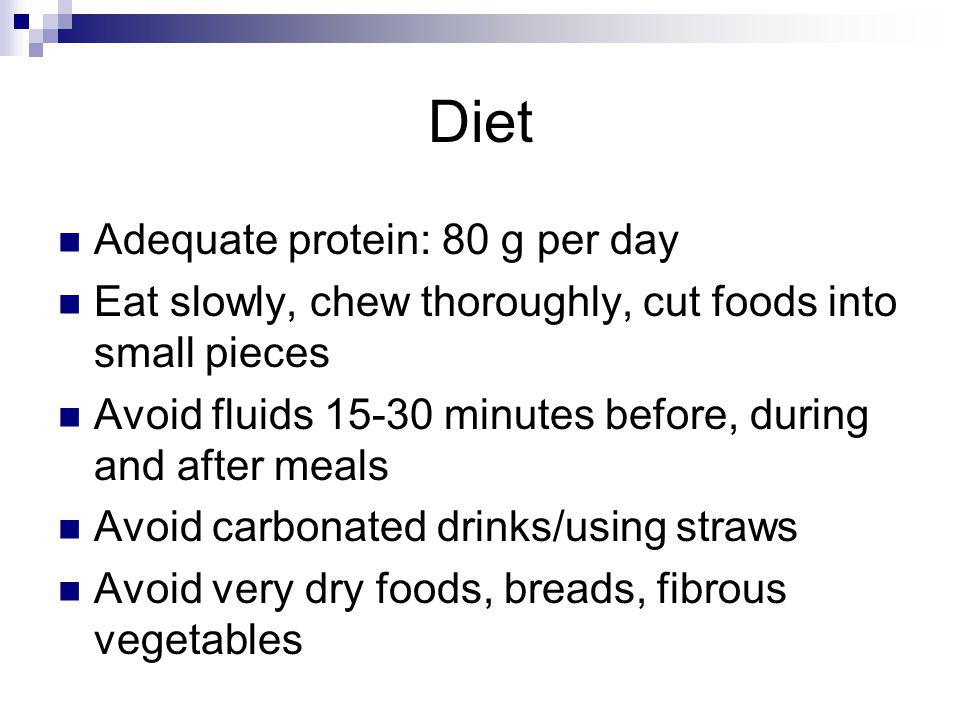 Diet Adequate protein: 80 g per day