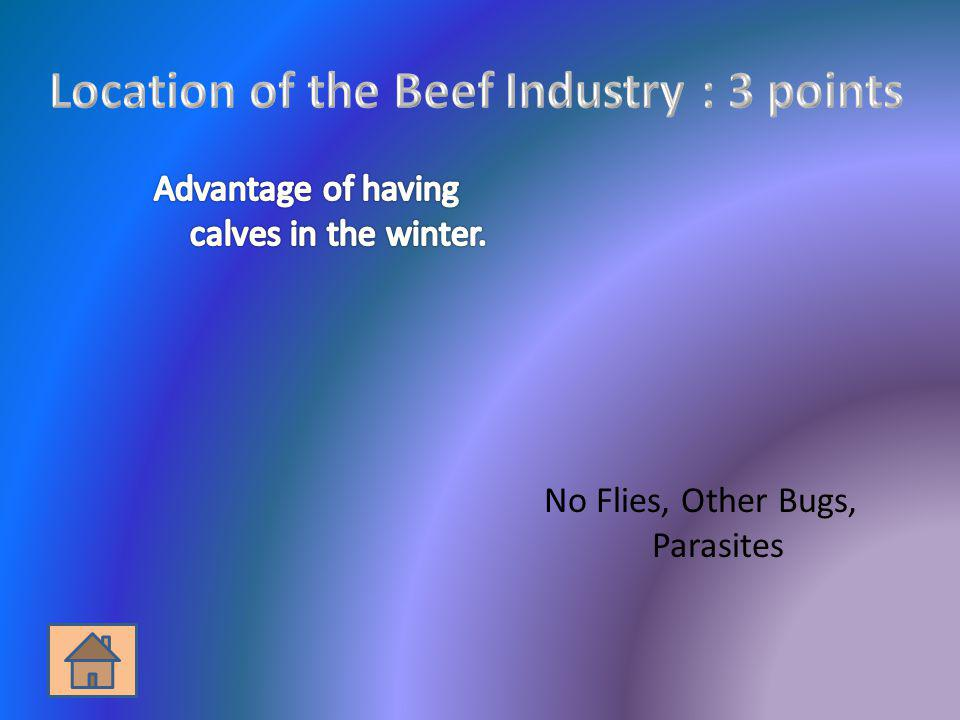 Location of the Beef Industry : 3 points