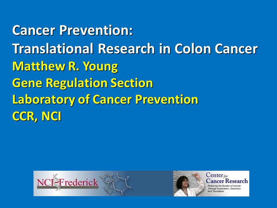 Cancer Prevention: Translational Research in Colon Cancer Matthew R