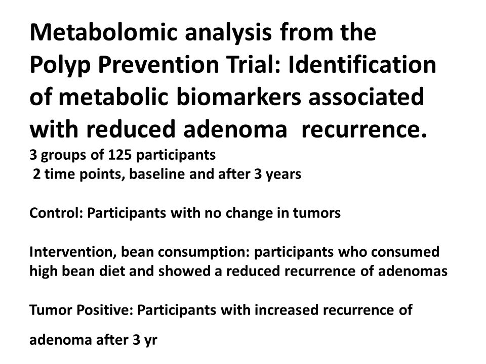 Metabolomic analysis from the Polyp Prevention Trial: Identification of metabolic biomarkers associated with reduced adenoma recurrence.