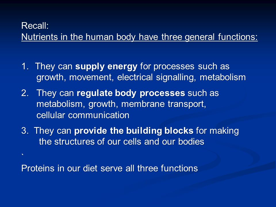 Recall: Nutrients in the human body have three general functions: They can supply energy for processes such as.