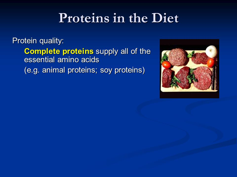 Proteins in the Diet Protein quality: