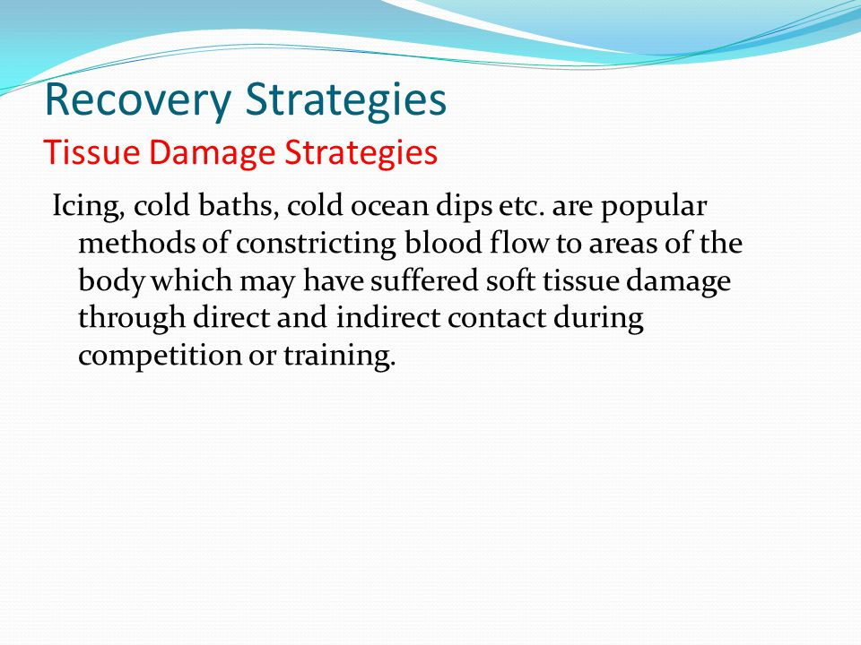 Recovery Strategies Tissue Damage Strategies