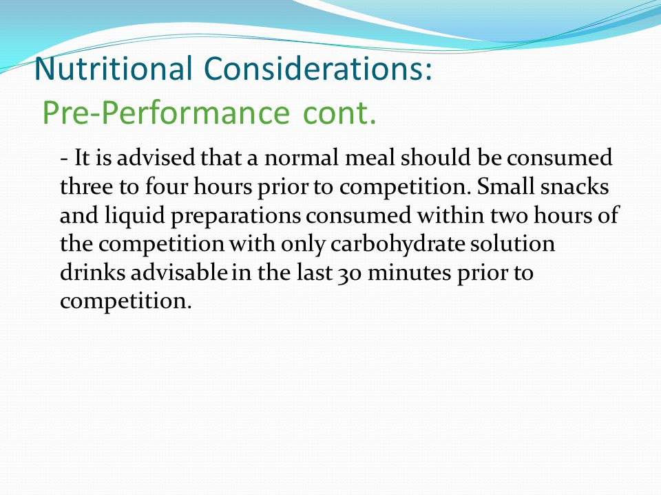 Nutritional Considerations: Pre-Performance cont.