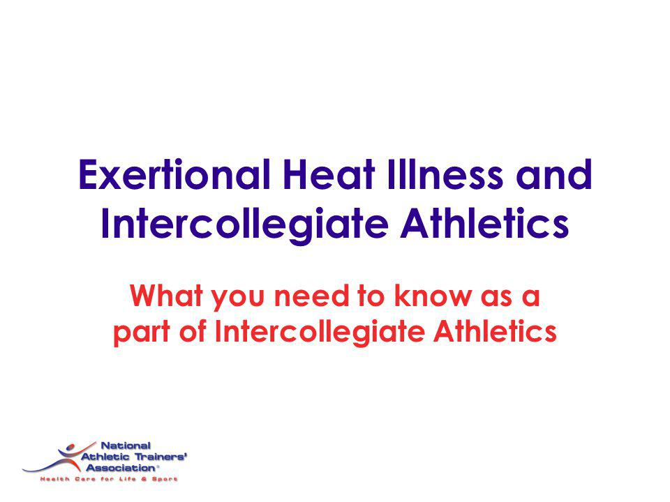 Exertional Heat Illness and Intercollegiate Athletics