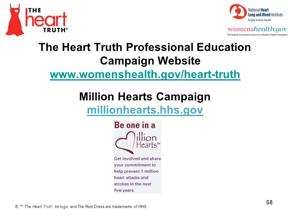 4/1/2017 The Heart Truth Professional Education Campaign Website www.womenshealth.gov/heart-truth Million Hearts Campaign millionhearts.hhs.gov