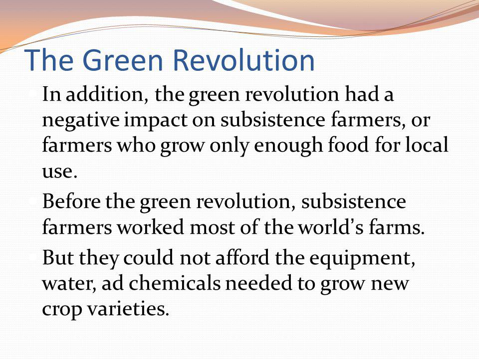 an evaluation of the impact of the green revolution in the 1950s The green revolution had many causes and consequences from 1945 to the present one cause of the green revolution would be the growth of mechanization and population.