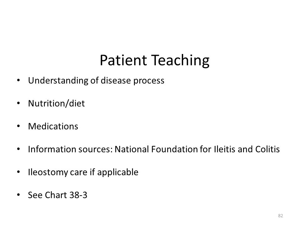 Patient Teaching Understanding of disease process Nutrition/diet