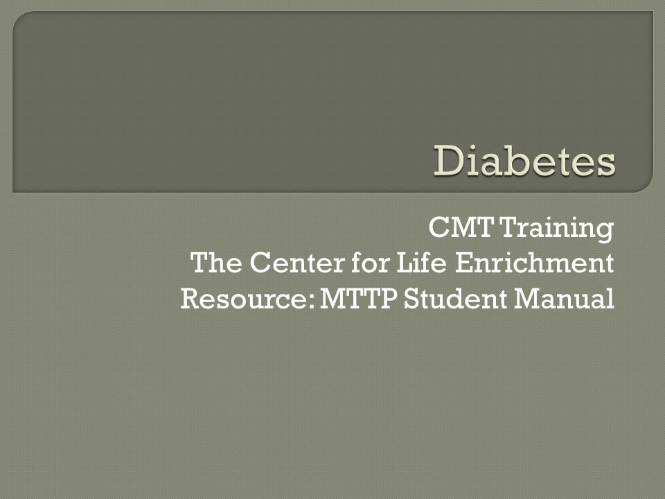 Diabetes CMT Training The Center for Life Enrichment