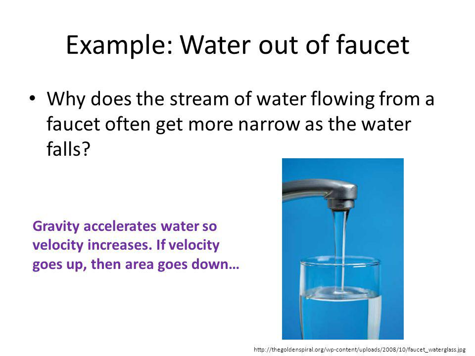Example: Water out of faucet