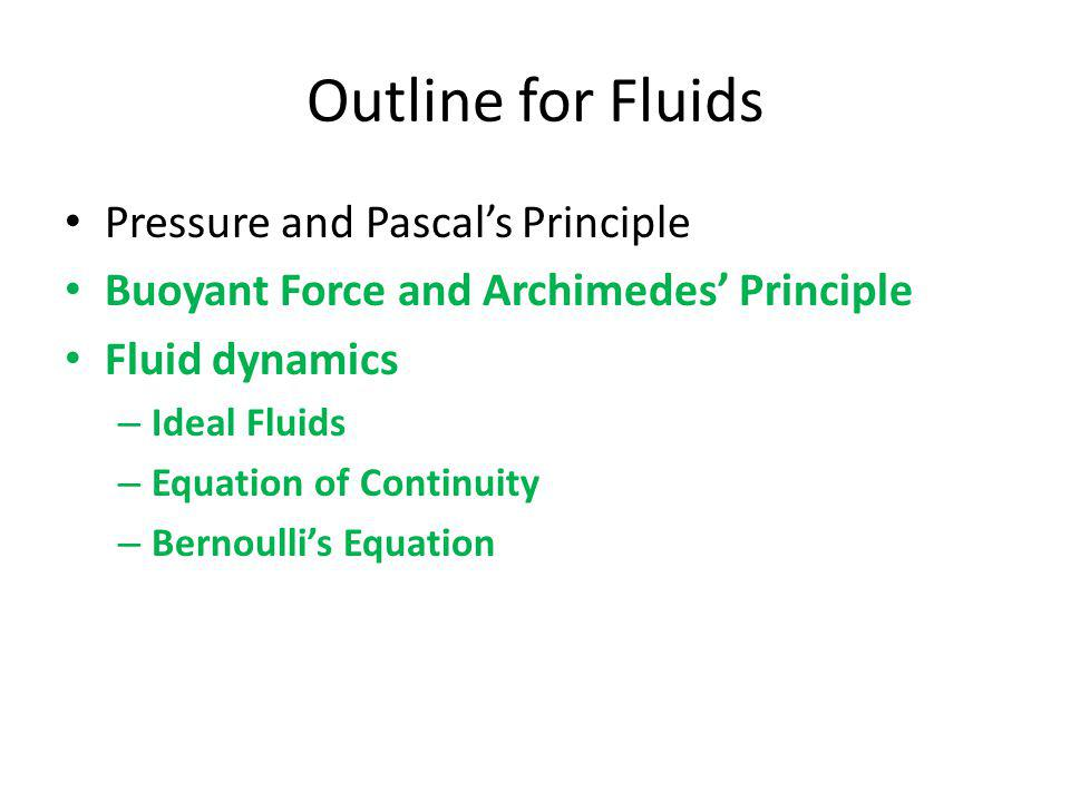 Outline for Fluids Pressure and Pascal's Principle