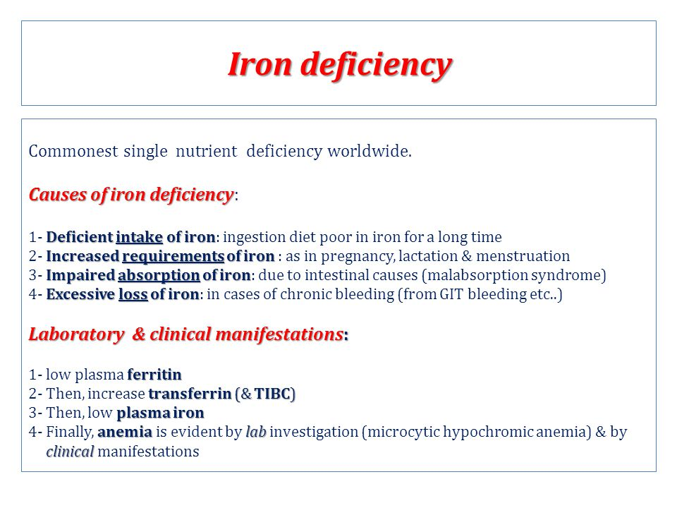 Iron deficiency Causes of iron deficiency: