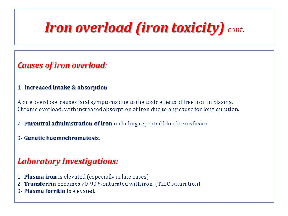 Iron overload (iron toxicity) cont.