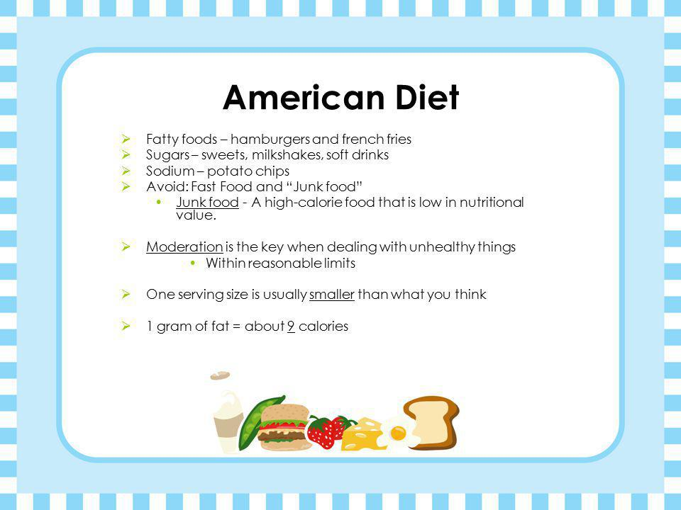 American Diet Fatty foods – hamburgers and french fries