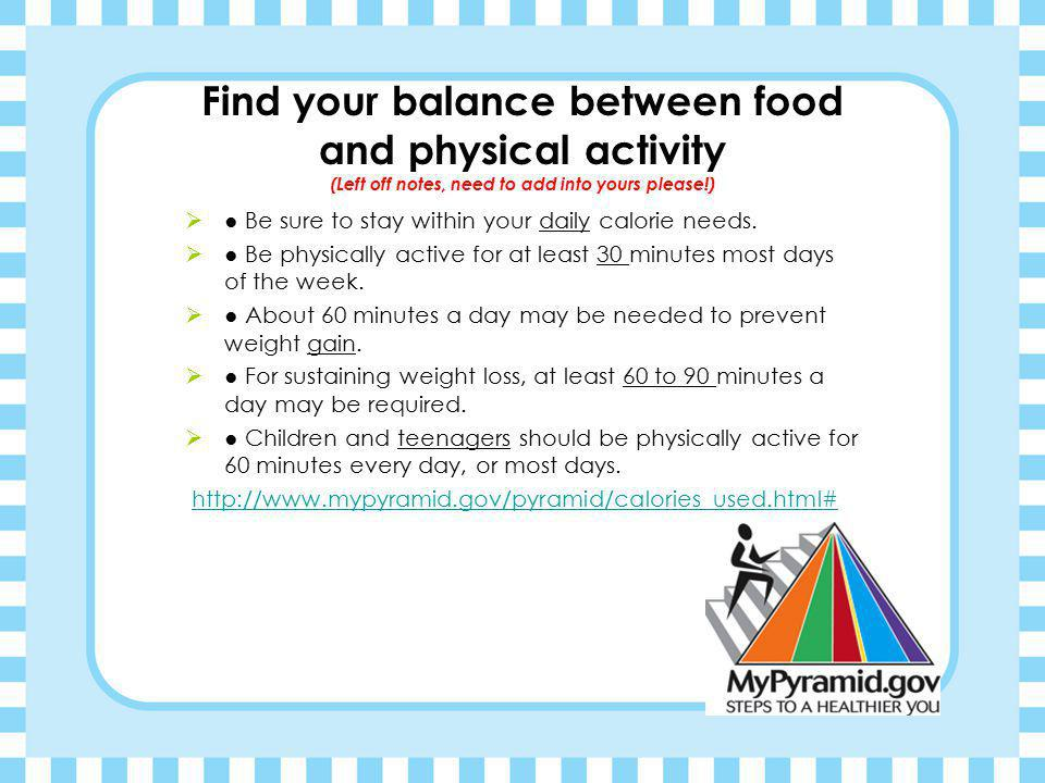 Find your balance between food and physical activity (Left off notes, need to add into yours please!)