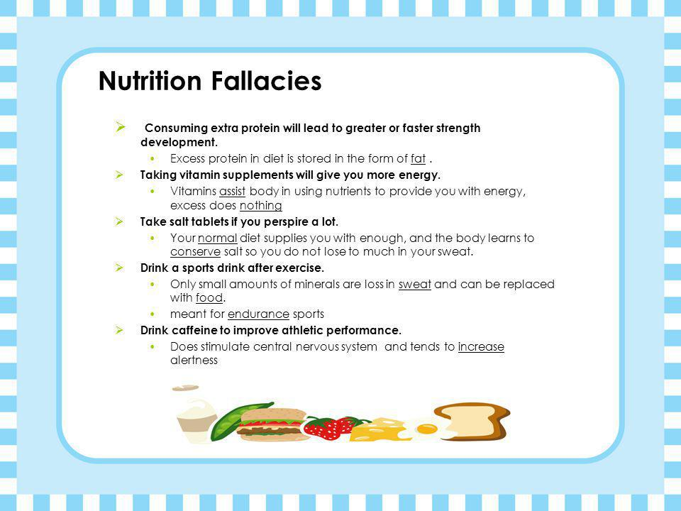 Nutrition Fallacies Consuming extra protein will lead to greater or faster strength development.