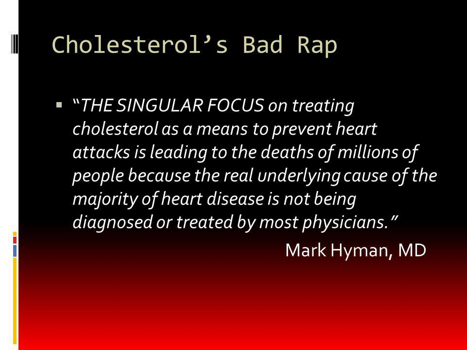 Cholesterol's Bad Rap