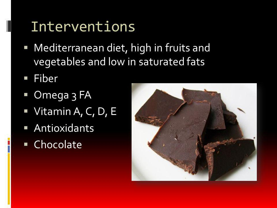 Interventions Mediterranean diet, high in fruits and vegetables and low in saturated fats. Fiber.