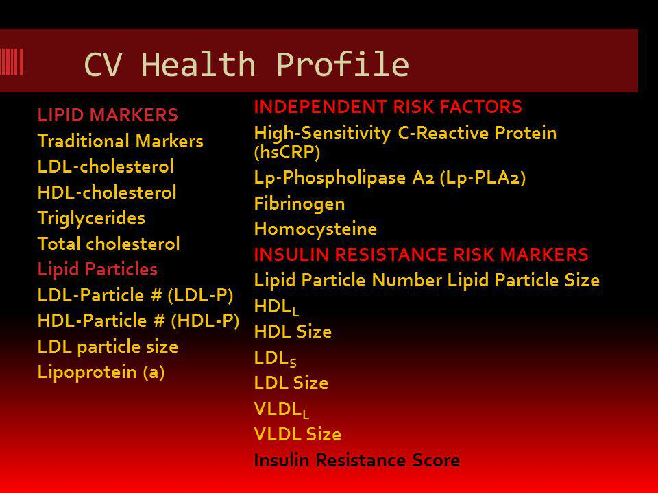 CV Health Profile INDEPENDENT RISK FACTORS LIPID MARKERS