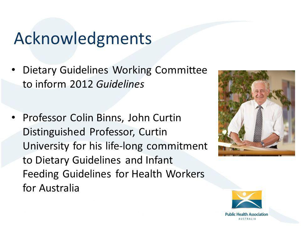 Acknowledgments Dietary Guidelines Working Committee to inform 2012 Guidelines.