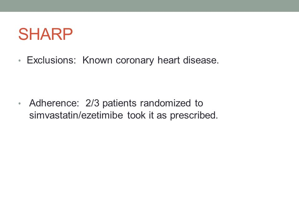 SHARP Exclusions: Known coronary heart disease.