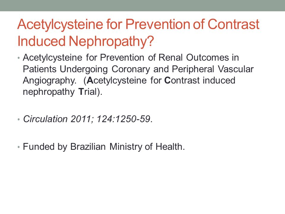 Acetylcysteine for Prevention of Contrast Induced Nephropathy