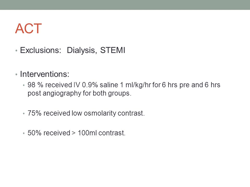 ACT Exclusions: Dialysis, STEMI Interventions: