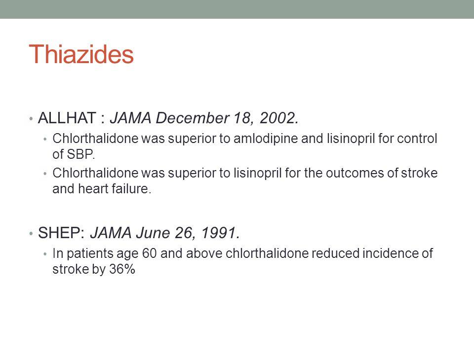 Thiazides ALLHAT : JAMA December 18, 2002. SHEP: JAMA June 26, 1991.