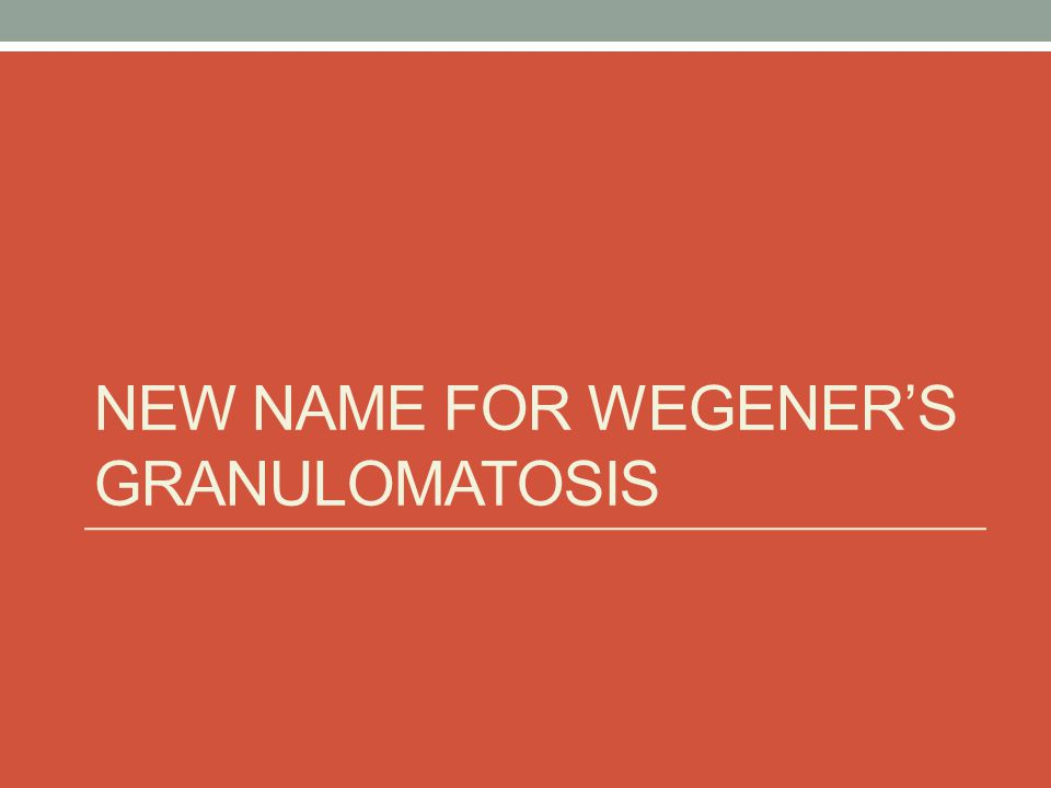 New name for wegener's granulomatosis