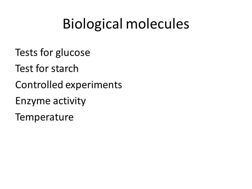 Biological molecules Tests for glucose Test for starch Controlled experiments Enzyme activity Temperature
