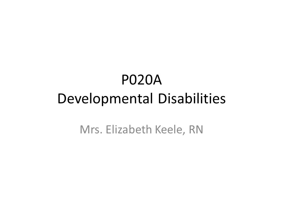 P020A Developmental Disabilities