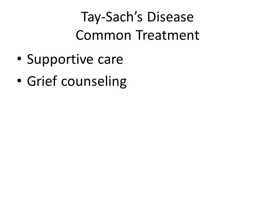 Tay-Sach's Disease Common Treatment