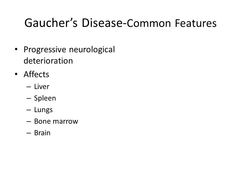 Gaucher's Disease-Common Features
