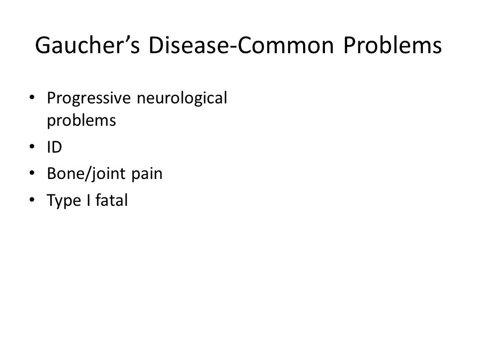 Gaucher's Disease-Common Problems