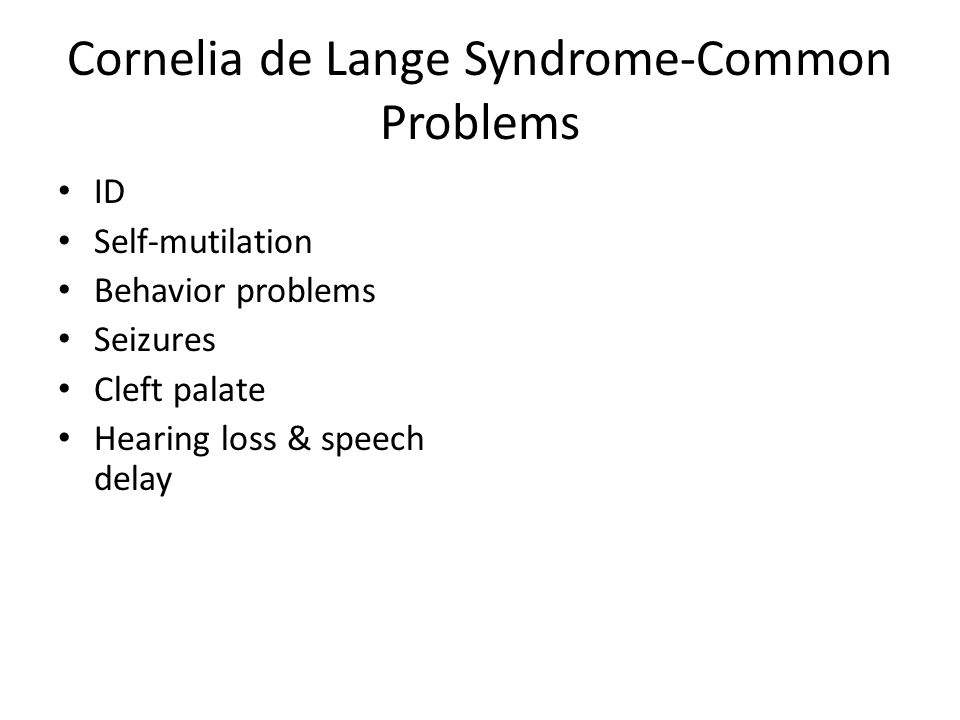 Cornelia de Lange Syndrome-Common Problems