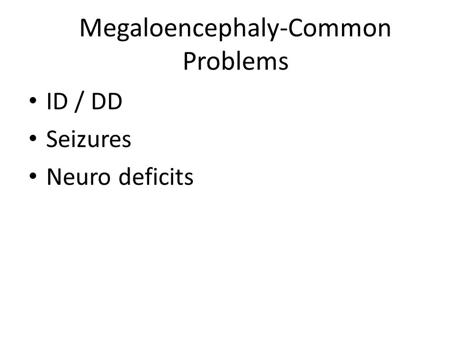 Megaloencephaly-Common Problems
