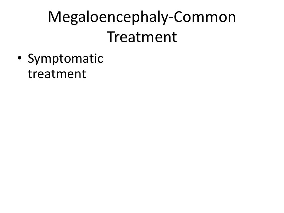 Megaloencephaly-Common Treatment