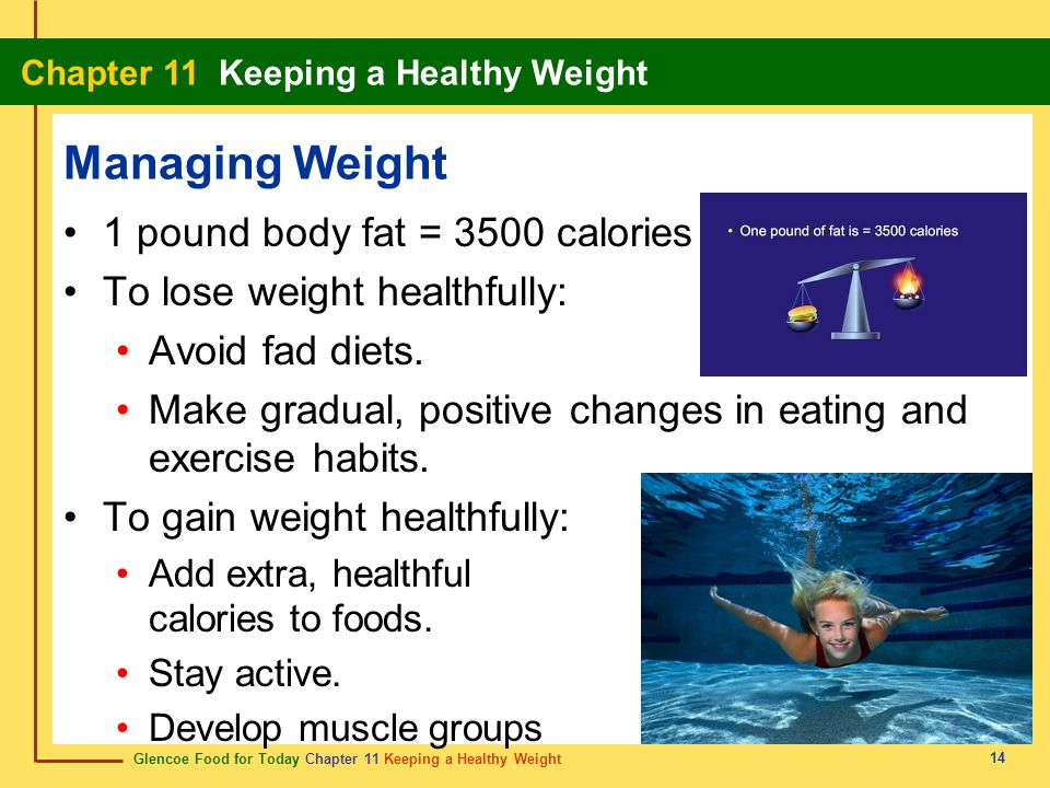 Managing Weight 1 pound body fat = 3500 calories