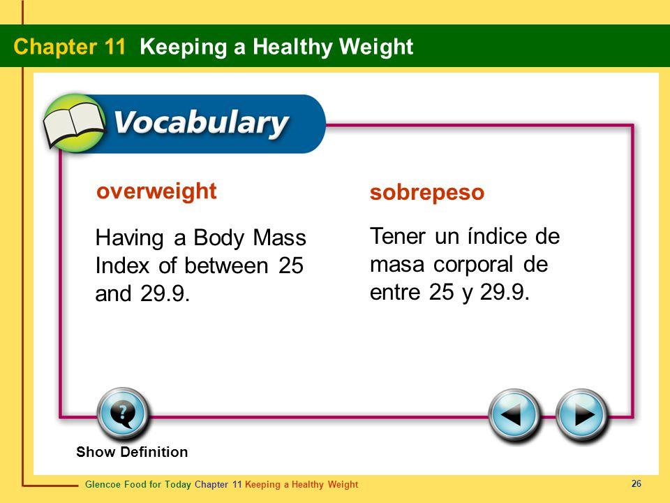 Having a Body Mass Index of between 25 and 29.9.