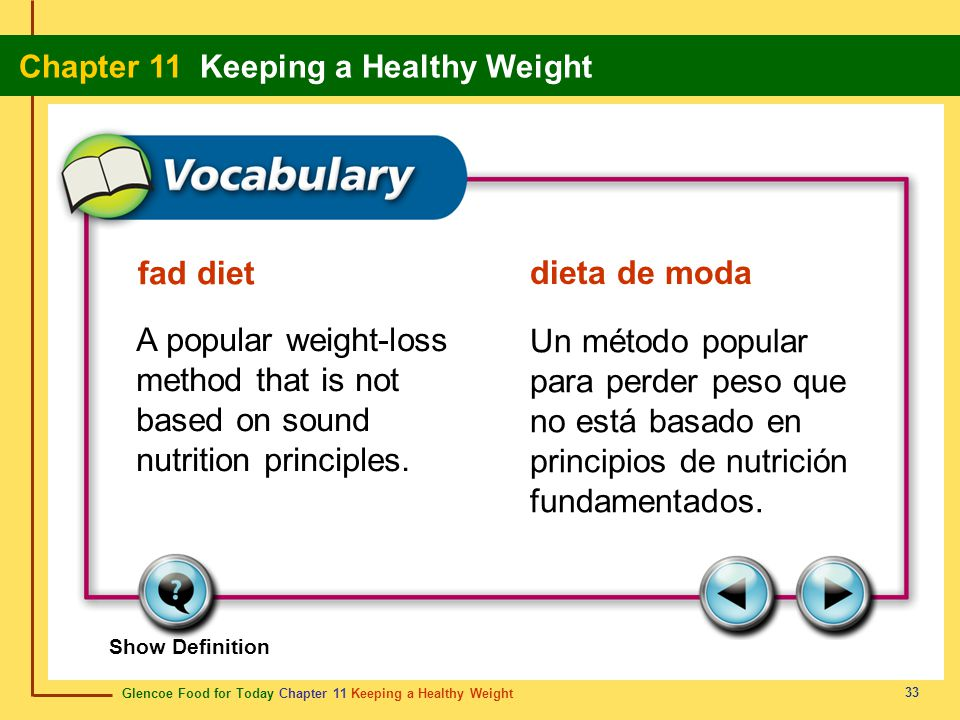 fad diet dieta de moda. A popular weight-loss method that is not based on sound nutrition principles.