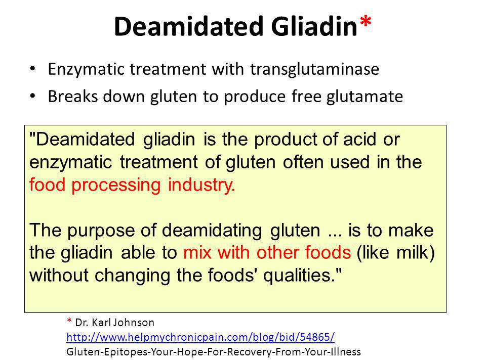 Deamidated Gliadin* Enzymatic treatment with transglutaminase