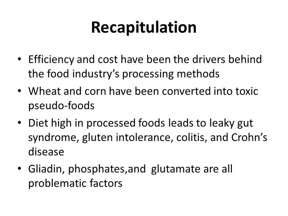 Recapitulation Efficiency and cost have been the drivers behind the food industry's processing methods.