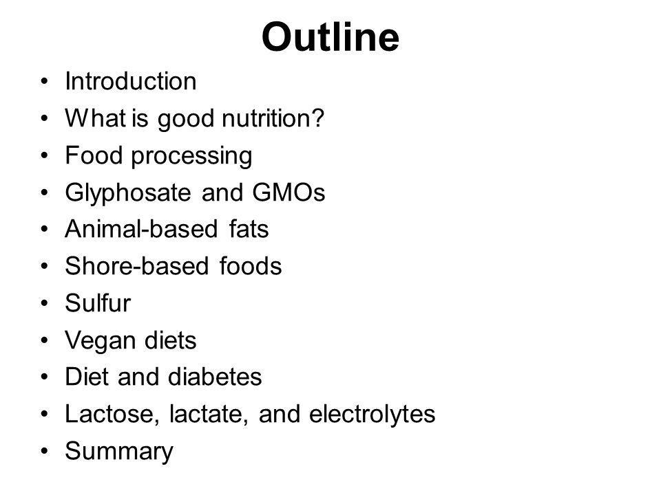 Outline Introduction What is good nutrition Food processing